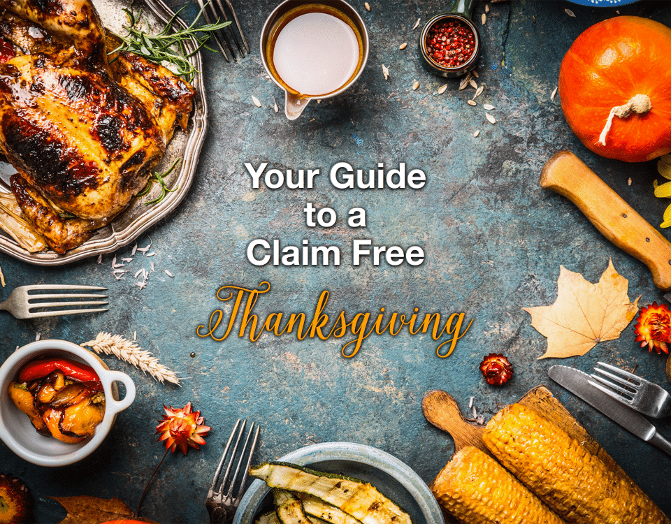 Your Guide to a Claim Free Thanksgiving